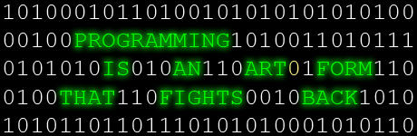 Programming is an art form that fights back